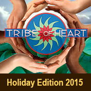 Tribe of Heart News - Holiday Edition
